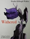 Withered A Bridge Novella Of The HKW Universe