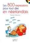 Petit Livre De - 800 Expressions Pour Tout Dire En Nerlandais