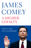 James Comey - A Higher Loyalty artwork