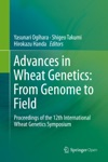 Advances In Wheat Genetics From Genome To Field