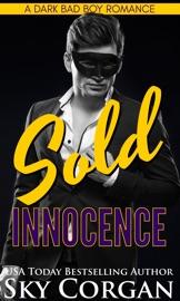 Sold Innocence: A Dark Bad Boy Romance PDF Download
