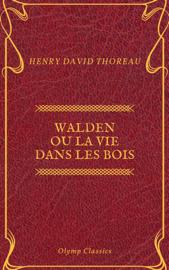 Walden ou La Vie dans les bois (Olymp Classics)