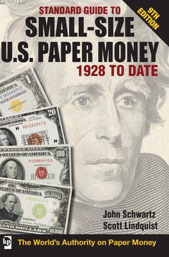 John Schwarz & Scott Lindquist - Standard Guide to Small-Size U.S. Paper Money - 1928-Date
