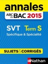 Annales ABC Du BAC 2015 SVT Term S Spcifique Et Spcialit