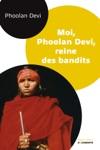 Moi Phoolan Devi Reine Des Bandits