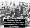 Civil War Diaries: Memories By Bees And Confederate Girl's Diary