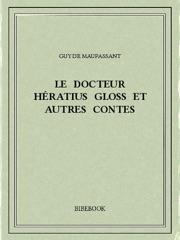 Le docteur Hératius Gloss et autres contes