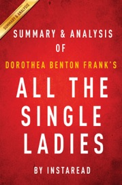 SUMMARY & ANALYSES OF DOROTHEA BENTON FRANK'S ALL THE SINGLE LADIES