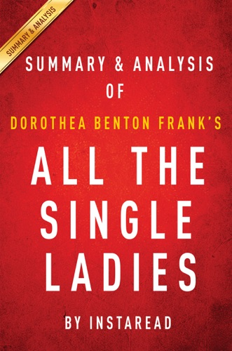 Instaread - Summary & Analyses of Dorothea Benton Frank's All the Single Ladies