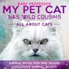 My Pet Cat Has Wild Cousins: All About Cats - Animal Book For 2nd Grade  Children's Animal Books