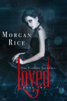 Morgan Rice - Loved (Book #2 in the Vampire Journals) artwork