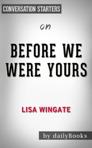 Before We Were Yours: by Lisa Wingate  Conversation Starters ebook
