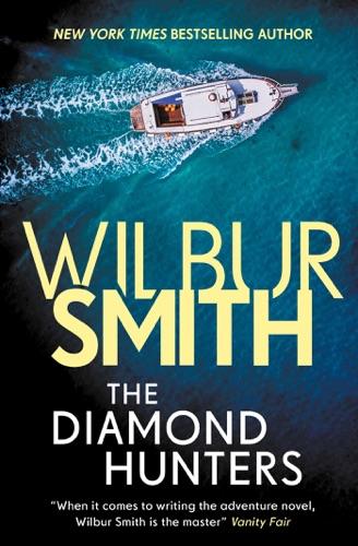 Wilbur Smith - The Diamond Hunters