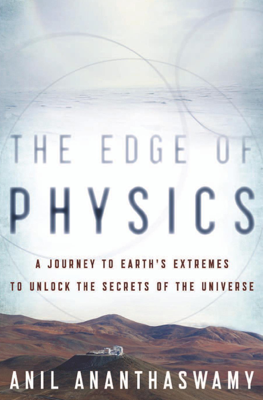The Edge of Physics - Anil Ananthaswamy book