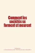 Comment Les Sociétés Se Forment Et Meurent