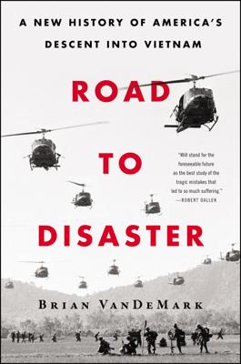 Road to Disaster - Brian VanDeMark book