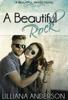 Lilliana Anderson - A Beautiful Rock: Beautiful Series Book Four artwork