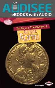 Tools and Treasures of Ancient Rome (Enhanced Edition)