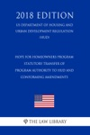 HOPE For Homeowners Program - Statutory Transfer Of Program Authority To HUD And Conforming Amendments US Department Of Housing And Urban Development Regulation HUD 2018 Edition