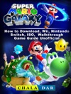 Super Mario Galaxy How To Download Wii Nintendo Switch ISO Walkthrough Game Guide Unofficial