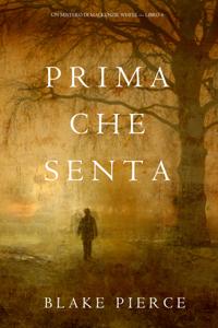 Prima Che Senta (Un Mistero di Mackenzie White—Libro 6) Book Cover