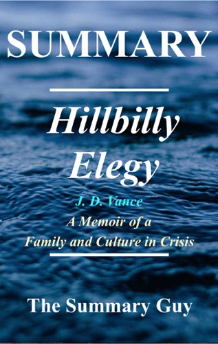 The Summary Guy - Hillbilly Elegy