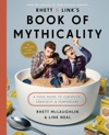 Rhett  Links Book Of Mythicality
