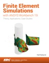Finite Element Simulations With ANSYS Workbench 19