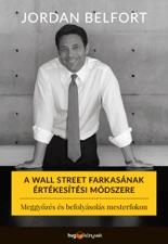 jordan belfort libro  A Wall Street farkasának értékesítési módszere di Jordan Belfort su ...