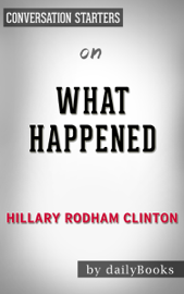 What Happened by Hillary Rodham Clinton Conversation Starters book