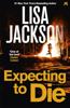 Lisa Jackson - Expecting to Die artwork