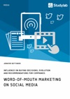 Word-of-Mouth Marketing On Social Media Influence On Buying Decisions Evolution And Recommendations For Companies