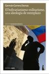 El Bolivarianismo-militarismo Una Ideologa De Reemplazo