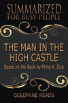 The Man In The High Castle - Summarized For Busy People Based On The Book By Philip K Dick