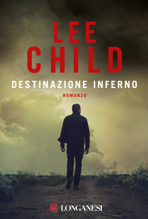 Destinazione inferno - Lee Child