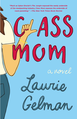 Class Mom - Laurie Gelman book