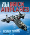 How To Build Brick Airplanes
