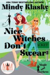 Nice Witches Dont Swear Magic And Mayhem Universe