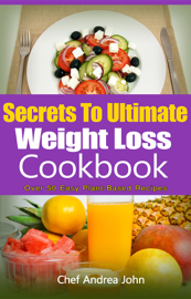 Secrets to Ultimate Weight Loss Cookbook book