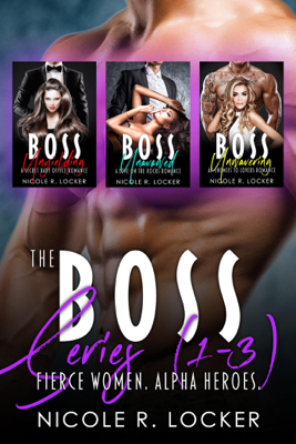 Nicole R. Locker - The Boss Series 1-3 book