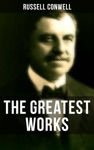 The Greatest Works Of Russell Conwell