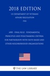 AP05 - Final Rule - Fundamental Principles And Policymaking Criteria For Partnerships With Faith-Based And Other Neighborhood Organizations US Department Of Veterans Affairs Regulation VA 2018 Edition