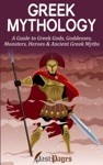 Greek Mythology A Guide To Greek Gods Goddesses Monsters Heroes  Ancient Greek Myths