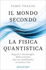 Il mondo secondo la fisica quantistica Copertina del libro