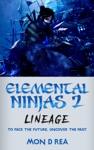 Elemental Ninjas 2 Lineage