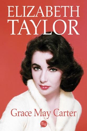 Grace May Carter - Elizabeth Taylor