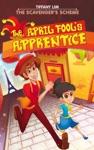 The April Fools Apprentice The Scavengers Scheme