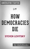 How Democracies Die: by Steven Levitsky  Conversation Starters