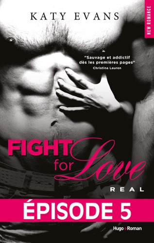 Katy Evans - Fight For Love T01 Real - Episode 5
