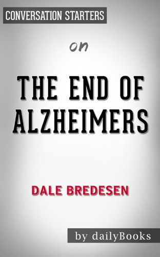 Daily Books - The End of Alzheimers by Dr. Dale E. Bredesen  Conversation Starters